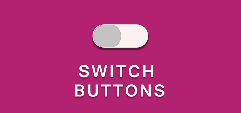 Stylish Switch Buttons