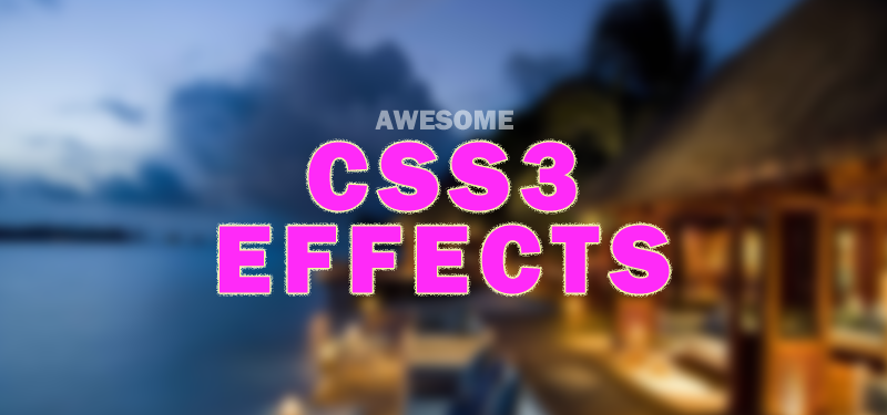 Awesome CSS3 Effects